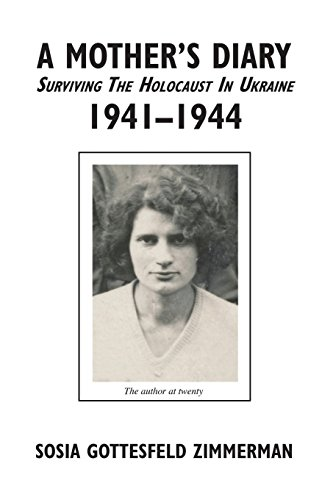 9781634981484: A Mother's Diary: Surviving the Holocaust in Ukraine, 1941-1944