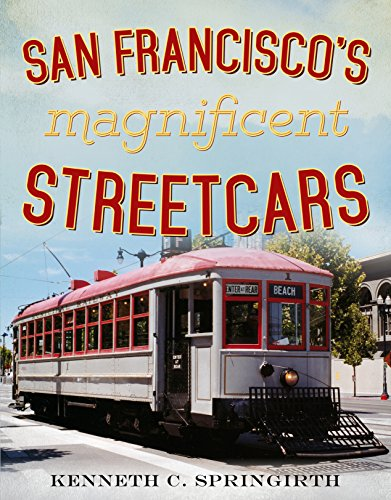 9781634990011: San Francisco's Magnificent Streetcars (America Through Time)