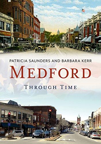 Medford Through Time (America Through Time): Saunders, Patricia, Kerr, Barbara