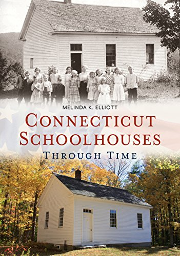Connecticut Schoolhouses Through Time (America Through Time)