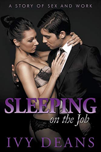 Sleeping On The Job: A Story of Sex and Work: Ivy Deans