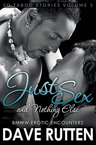 9781635012255: Just Sex and Nothing Else: BMWW Erotic Encounters: So Taboo Stories (Volume 3)