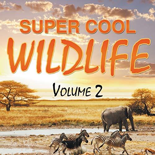 Super Cool Wildlife (Volume 2): Publishing LLC, Speedy
