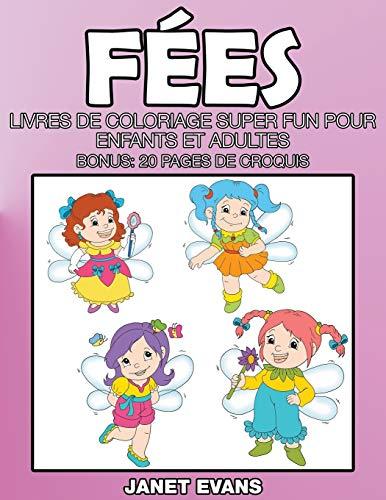 9781635015195: F�es: Livres De Coloriage Super Fun Pour Enfants Et Adultes (Bonus: 20 Pages de Croquis)