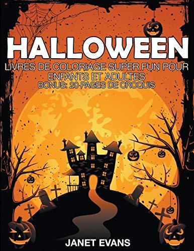9781635015850: Halloween: Livres de Coloriage Super Fun Pour Enfants Et Adultes (Bonus: 20 Pages de Croquis)