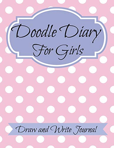 Doodle Diary for Girls: JUMBO SIZE: Draw and Write Journal: Creative Kids