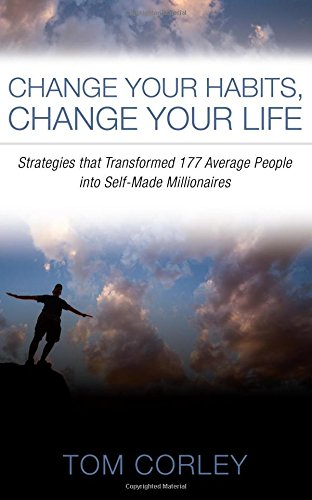 9781635050042: Change Your Habits, Change Your Life: Strategies That Transformed 177 Average People Into Self-Made Millionaires