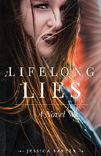 Lifelong Lies: A Novel: Jessica Barter