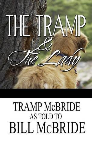 9781635080070: The Tramp and the Lady: (The Escapades of a Darn Good Dog) (Literary Pocket Edition)