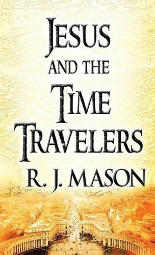 9781635080438: Jesus and The Time Travelers: (Literary Pocket Edition)