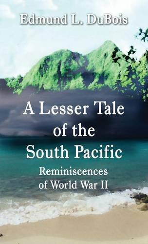 9781635080551: A Lesser Tale of the South Pacific: Reminiscences of World War II (Literary Pocket Edition)