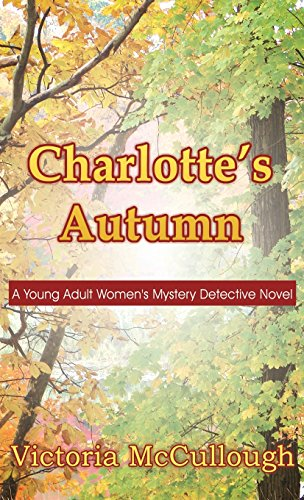 9781635081251: Charlotte's Autumn: A Young Adult Women's Mystery Detective Novel (Literary Pocket Edition)