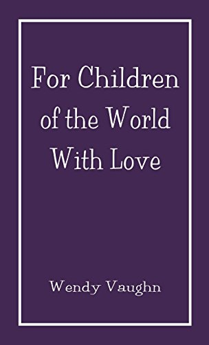 9781635083019: For Children Of The World With Love: (Literary Pocket Edition)