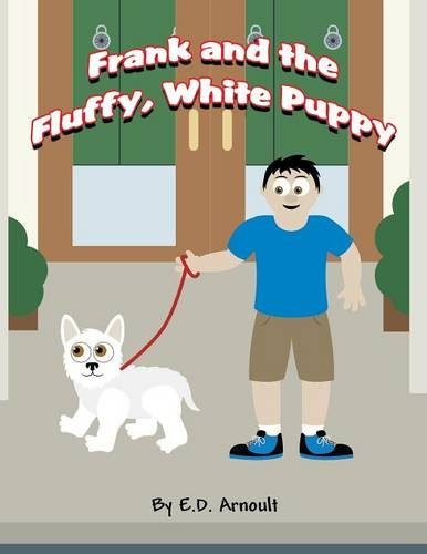 9781635084719: Frank and the Fluffy, White Puppy: (Paperback Edition)