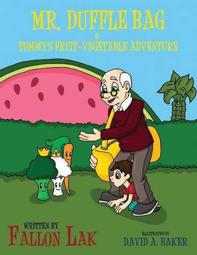 9781635085778: Mr. Duffle Bag & Tommy's Fruit-Vegetable Adventure: (Paperback Edition)