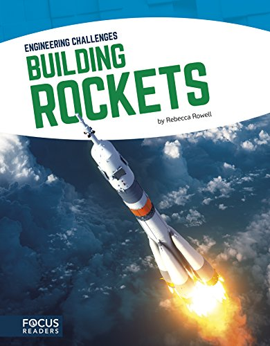 Building Rockets (Engineering Challenges): Rowell, Rebecca