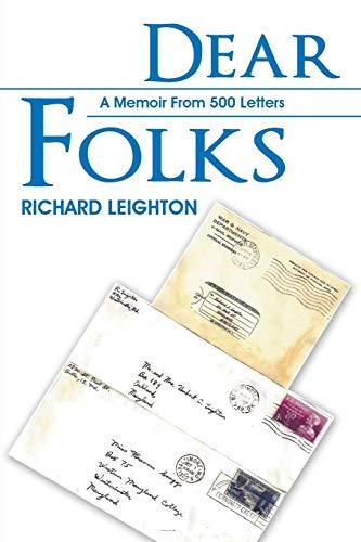 Dear Folks: A Memoir from 500 Letters: Richard Leighton