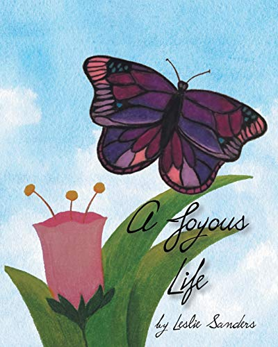 A Joyous Life: Leslie Sanders
