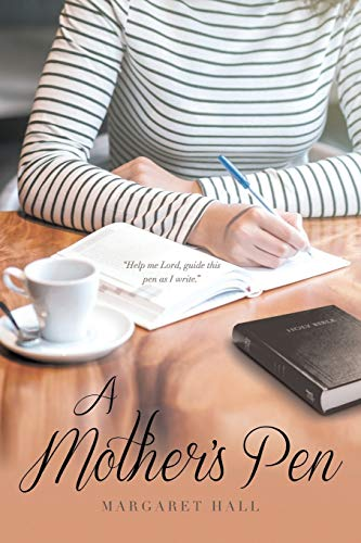 A Mother's Pen: Margaret Hall