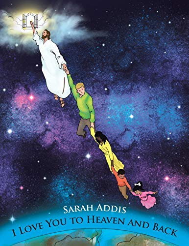 I Love You to Heaven and Back: Sarah Addis