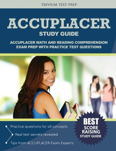 9781635300369: ACCUPLACER Study Guide: Math and Reading Comphrehension Exam Prep with Practice Test Questions