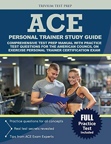 9781635300475: ACE Personal Trainer Study Guide:: Comprehensive Test Prep Manual with Practice Test Questions for the American Council on Exercise Personal Trainer Certification Exam