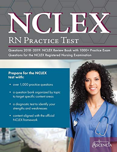 9781635302707: NCLEX-RN Practice Test Questions 2018 - 2019: NCLEX Review Book with 1000+ Practice Exam Questions for the NCLEX Nursing Examination