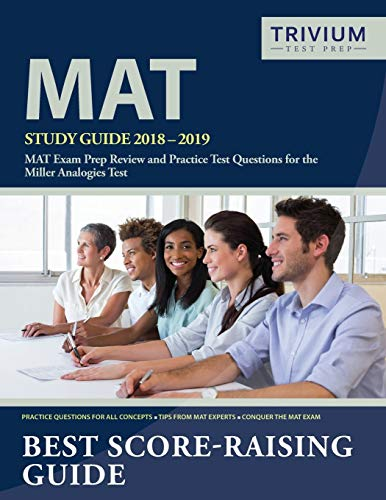 MAT Study Guide 2018-2019: MAT Exam Prep Review and Practice Test Questions for the Miller ...