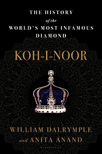 Koh-I-Noor : The History of the World's: Anita Anand; William