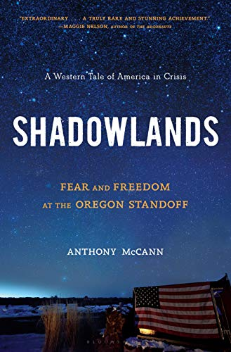 9781635571202: Shadowlands: Fear and Freedom at the Oregon Standoff