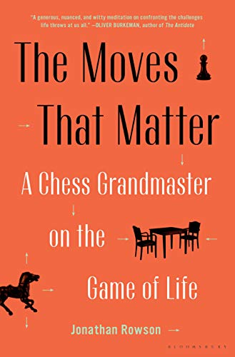 9781635573329: The Moves That Matter: A Chess Grandmaster on the Game of Life
