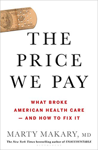 9781635574111: The Price We Pay: What Broke American Health Care--and How to Fix It