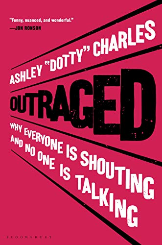 Book Cover: Outrage Is the New Black: Why Everyone Is Shouting But No One Is Talking