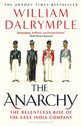 9781635575804: The Anarchy: The East India Company, Corporate Violence, and the Pillage of an Empire