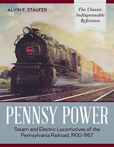 9781635610185: Pennsy Power: Steam and Electric Locomotives of the Pennsylvania Railroad, 1900-1957