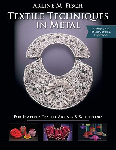 9781635617290: Textile Techniques in Metal: For Jewelers, Textile Artists & Sculptors