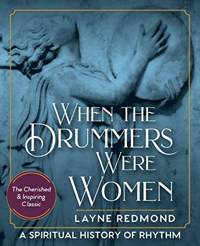 9781635617887: When The Drummers Were Women: A Spiritual History of Rhythm