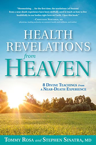 9781635650662: Health Revelations from Heaven: 8 Divine Teachings from a Near Death Experience