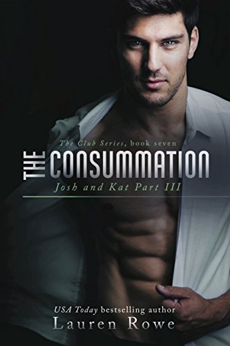 9781635760651: The Consummation: Josh and Kat Part III (The Club Series)