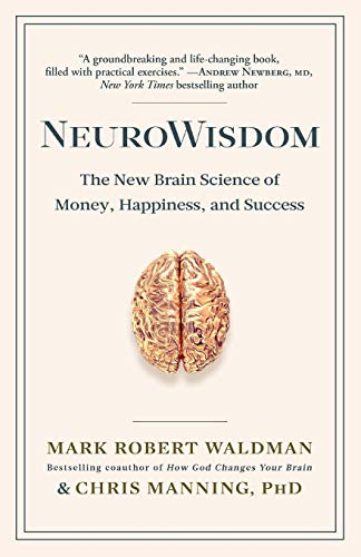 9781635766684: NeuroWisdom: The New Brain Science of Money, Happiness, and Success