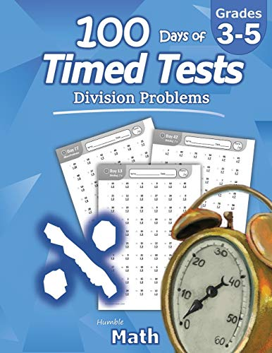 9781635783049: Humble Math - 100 Days of Timed Tests: Division: Grades 3-5, Math Drills, Digits 0-12, Reproducible Practice Problems