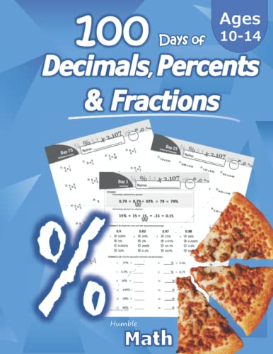 9781635783186: Humble Math - 100 Days of Decimals, Percents & Fractions: Advanced Practice Problems (Answer Key Included) - Converting Numbers - Adding, Subtracting, ... Fractions - Reducing Fractions - Math Drills