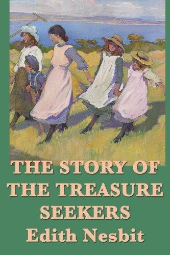 The Story of the Treasure Seekers: Edith Nesbit
