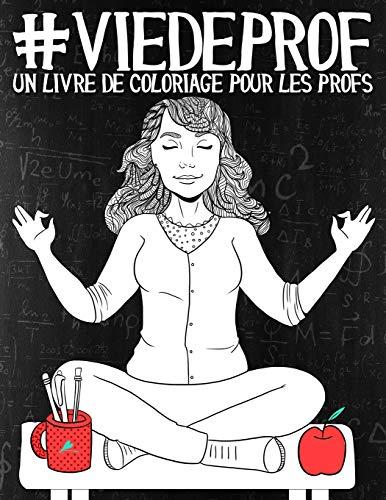 9781640010109: Vie de prof: Un livre de coloriage pour les profs