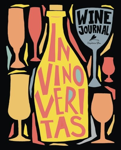 Wine Journal: In Vino Veritas Wine Tasting Notebook & Journal 9781640011458 2018 GIFT IDEAS | COOKBOOKS, FOOD & WINE | WINE TASTING Keep track of all of your wine experiences with this fun, unique, and easy to us