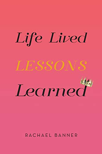 Life Lived Lessons Learned
