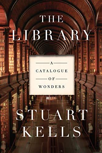 The Library: A Catalogue of Wonders: Kells, Stuart