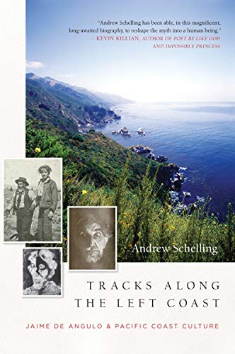 Tracks Along the Left Coast: Jaime de: Andrew Schelling