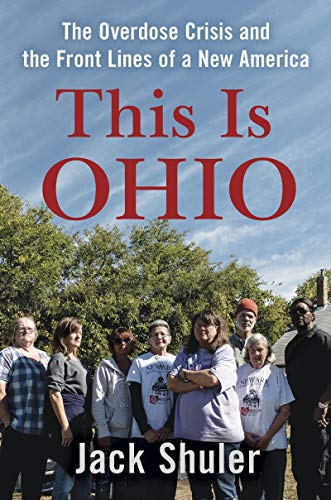 Book Cover: This Is Ohio: The Overdose Crisis and the Front Lines of a New America