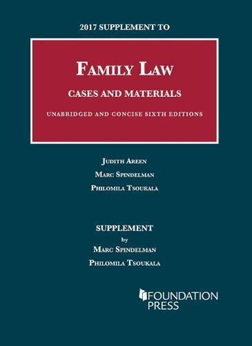 2017 Supplement to Family Law, Cases and: Judith Areen, Marc